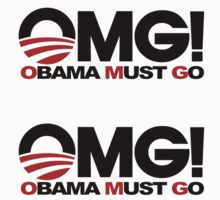 OMG! Obama Must Go! by avdesigns