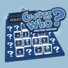 Guess Who - Doctor Edition by warbucks360