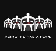 Asimo. He Has A Plan. by trekspanner