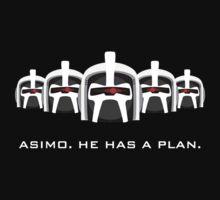 Asimo. He Has A Plan. by trekspanner
