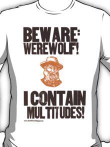 Beware Werewolf! Walt Whitman T-Shirt