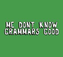 Me don't know grammars good by digerati