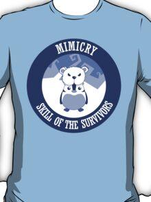 Mimicry, skill of the survivors - Penguin. T-Shirt