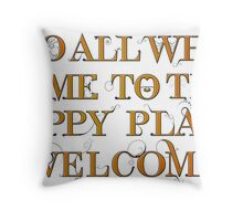 To All Who Come to This Happy Place (Black) - Print Throw Pillow