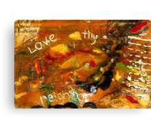 Love Thy Neighbor Canvas Print