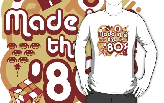 Made In The 80s by DetourShirts