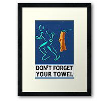 Don't Forget Your Towel TRAVEL POSTER Framed Print