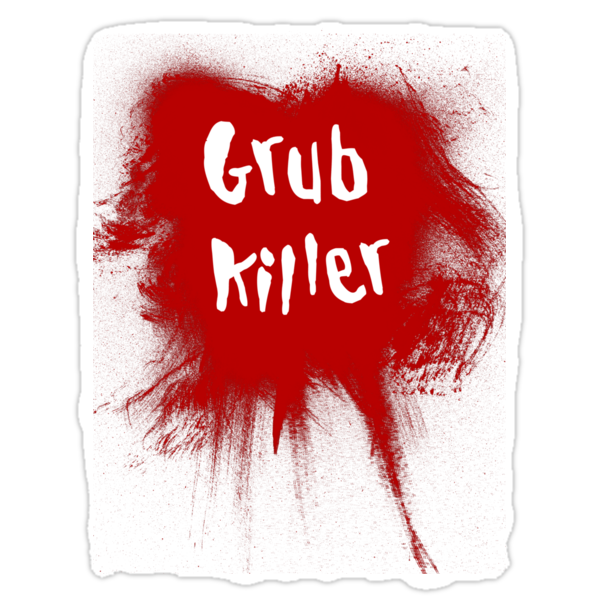 Grub Killer! by Phatcat