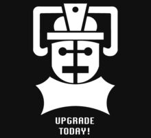 Upgrade Today! by cyberfez