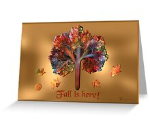 Fall Is Here!! Greeting Card
