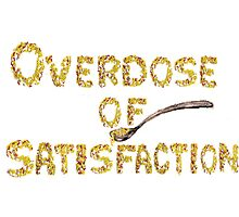 Overdose of Satisfaction by insomniac