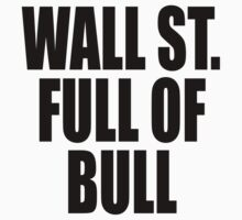 Wall Street Full of Bull by stuwdamdorp