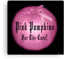 ♂ ♀❤ 。◕‿◕。 ☀ ツ Pink Pumpkins For The Cure!! ♂ ♀❤ 。◕‿◕。 ☀ ツ Canvas Print