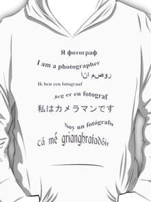 I am a photographer. Multilingual T-Shirt