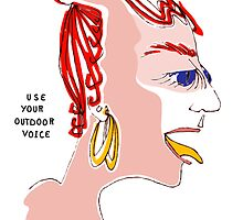 """""""Use Your Outdoor Voice"""" by lynsouthworth"""