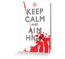 Keep Calm and Aim High Greeting Card