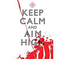 Keep Calm and Aim High Photographic Print