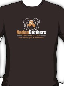 Nadon Brothers Contracting T-Shirt