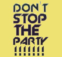 Don't Stop The Party Kids Clothes