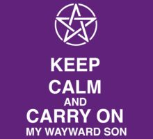 Keep Calm And Carry On My Wayward Son by Octave