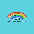 """Willy Bum Bum - """"Rainbow"""" by alienredwolf"""