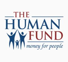 The Human Fund - Money For People by DetourShirts