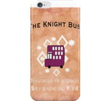 Hitch A Ride on the Knight Bus! iPhone Case/Skin