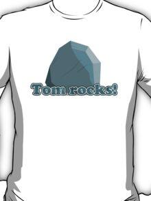Tom rocks! T-Shirt