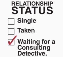 SINGLE TAKEN WAITING FOR A CONSULTING DETECTIVE by thischarmingfan