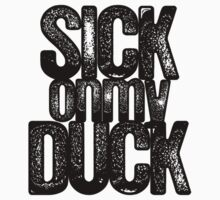 SICKonmyDUCK by BlackEel