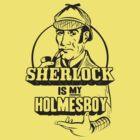 Sherlock is my Holmesboy by AJ Paglia