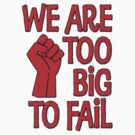 We Are Too Big To Fail by gleekgirl