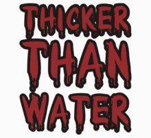 Thicker Than Water. by biggjimmi