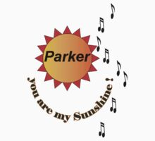 """Parker , you are my Sunshine "" by Rosehaven"