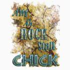 am a rock star chick by artsyashi