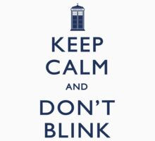 Keep Calm and Don't Blink - Light by mechantefille