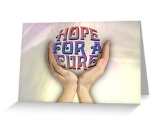 Hope for a cure Greeting Card