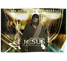 Jesus, We pray you get well! Poster