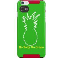 No Body No Crime iPhone Case/Skin