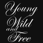 YOUNG, WILD AND FREE by mcdba