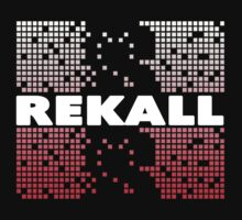 Rekall T-Shirt by theycutthepower