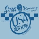 street racers NY,USA by rogers bros tshirts by usala