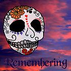 Remember Sugar Skull for Day of the Dead by motherhenna