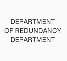 Department of Redundancy Department by ofthebaltic