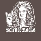 Sir Isaac Newton Science Rocks by LibertyManiacs