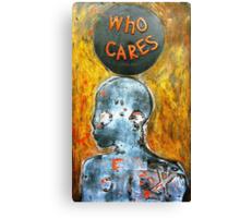 """Who Cares"" - Matrix Canvas Print"