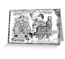 Occupy Logic top 1% cartoon Greeting Card