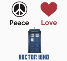 Peace Love & Doctor Who ( T-Shirt Black Text ) by PopCultFanatics