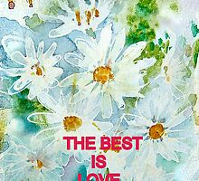 "daisy PHONE CASE   ""THE BEST IS LOVE"" by Shoshonan"
