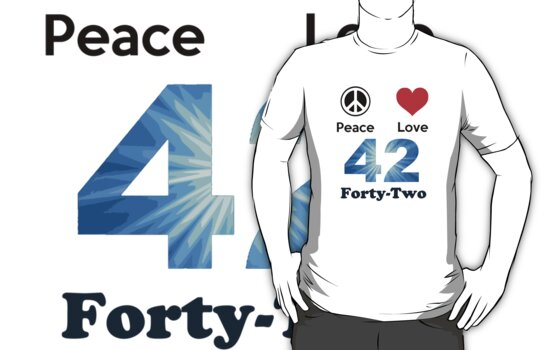 Peace Love & Forty-Two ( T-Shirt ) by PopCultFanatics